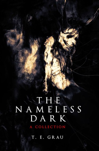 The Nameless Dark by T.E. Grau