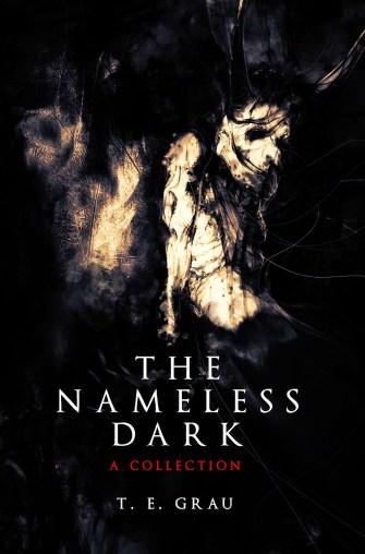 The Nameless Dark by T.E. Grau