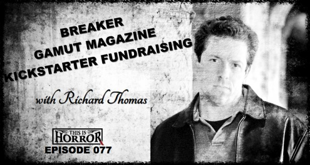 TIH 077 Richard Thomas on Breaker, Gamut Magazine and Kickstarter Fundraising