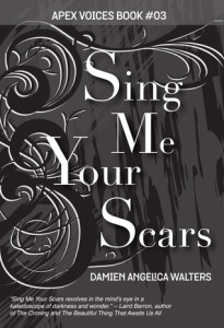 Sing Me Your Scars by Damien Angelica Walters Short Story Collection of the Year