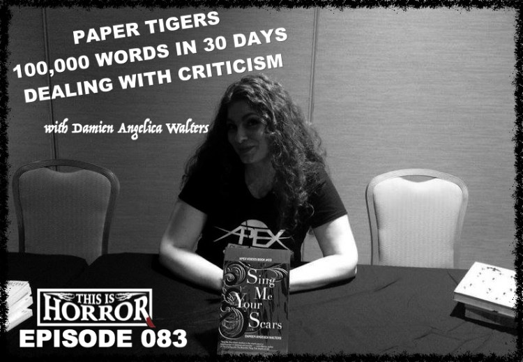 TIH 083 Damien Angelica Walters on Paper Tigers, 100,000 Words in 30 Days and Dealing With Criticism