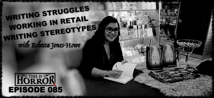 TIH 085: Rebecca Jones-Howe on Writing Struggles, Working In Retail and Regional Stereotypes
