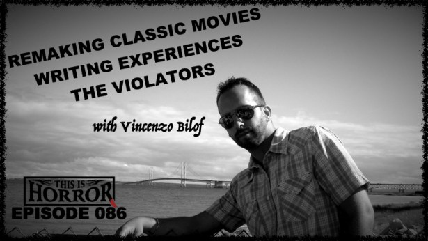 TIH 086 Vincenzo Bilof on Remaking Classic Movies, Writing Experiences and The Violators
