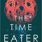 The Time Eater Aaron J French - cover