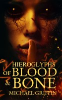 Hieroglyphs of Blood and Bone by Michael Griffin - cover