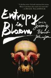 Entropy in Bloom by Jeremy Robert Johnson - cover