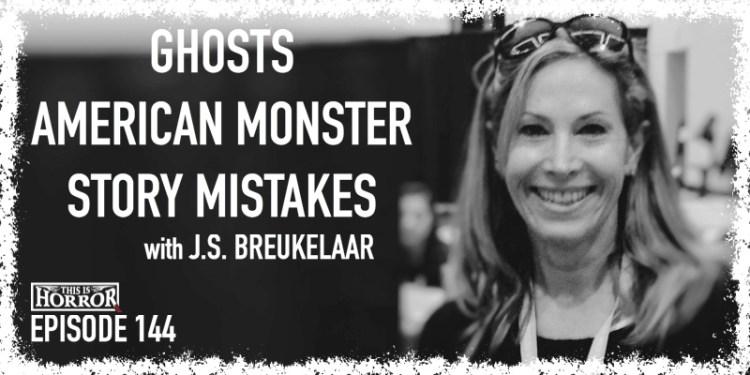 TIH 144 J.S. Breukelaar on Ghosts, American Monster, and Story Mistakes