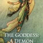 The Goddess a Demon