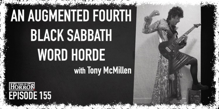 TIH 155 Tony McMillen on An Augmented Fourth, Black Sabbath, and Word Horde