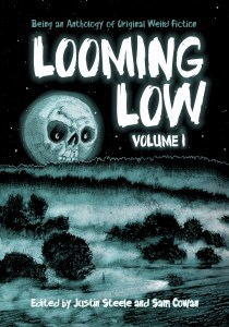 Looming Low, edited by Justin Steele and Sam Cowan - cover