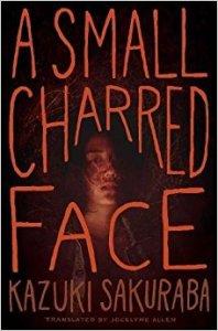 A Small Charred Face by Kazuki Sakuraba - cover