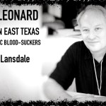 TIH 166 Joe R. Lansdale on Hap and Leonard, Growing Up in East Texas, and Bubba and the Cosmic Blood-Suckers