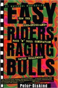 Easy Riders, Raging Bulls by Peter Biskind