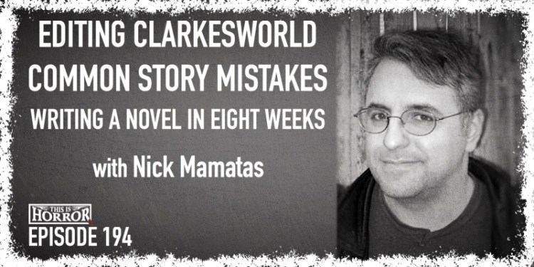TIH 194 Nick Mamatas on Editing Clarkesworld, Common Story Mistakes, and Writing a Novel in Eight Weeks