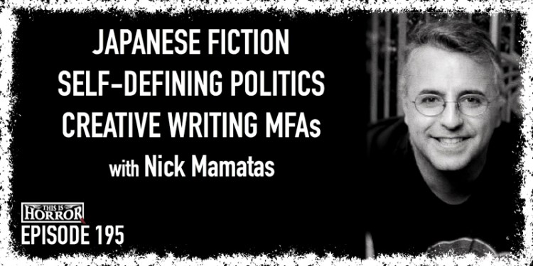 TIH 195 Nick Mamatas on Japanese Fiction, Self-Defining Politics, and Creative Writing MFAs