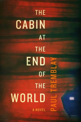 The Cabin at the End of the World by Paul Tremblay - cover