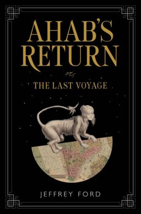Ahab's Return by Jeffrey Ford - cover