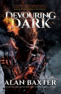 Devouring Dark by Alan Baxter