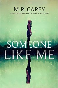 Someone Like Me by M.R. Carey - cover