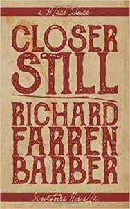 Closer Still by Richard Farren Barber - cover