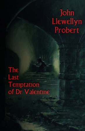 The Last Temptation of Dr. Valentine by John Llewellyn Probert - cover