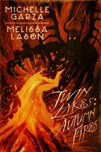 Twin Lakes- Autumn Fires by Michelle Garza and Melissa Lason - cover