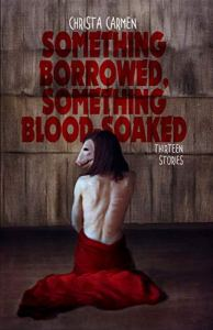 Book Review: Something Borrowed, Something Blood-Soaked by Christa Carmen - cover