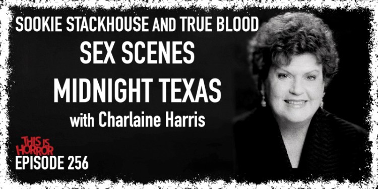 TIH 256 Charlaine Harris on Sookie Stackhouse and True Blood, Sex Scenes, and Midnight Texas