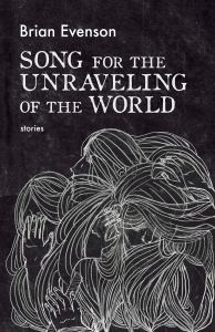 Song for the Unraveling of the World by Brian Evenson - cover