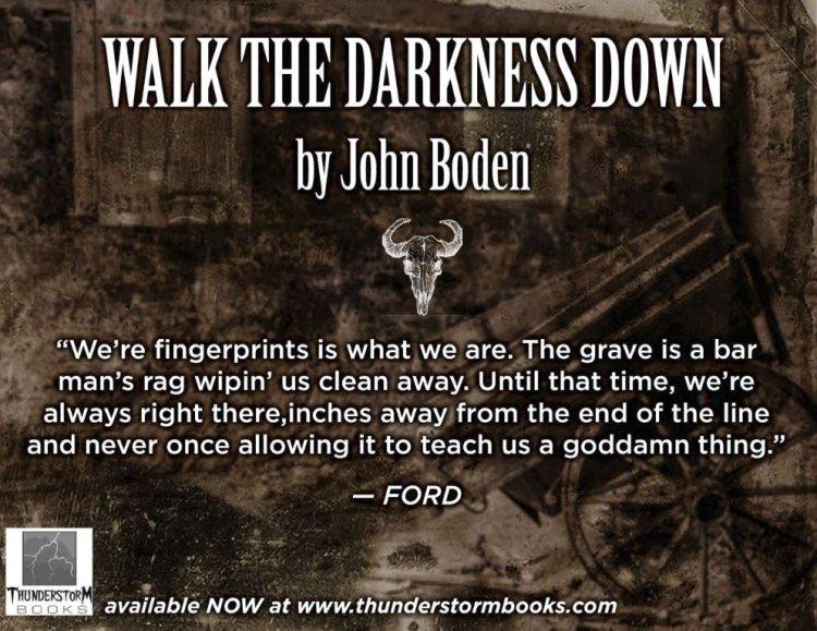 walk the darkness down