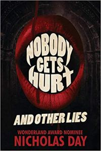 Nobody Gets Hurt and Other Lies by Nicholas Day - cover