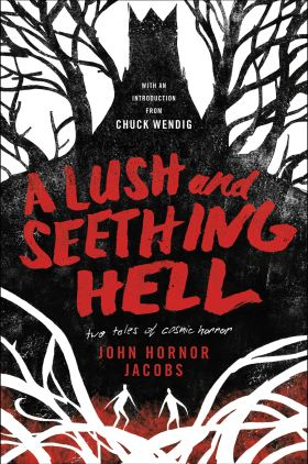 A Lush and Seething Hell by John Hornor Jacobs cover