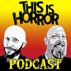 This Is Horror Podcast 2019