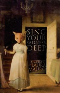 Sing Your Sadness Deep by Laura Mauro - cover