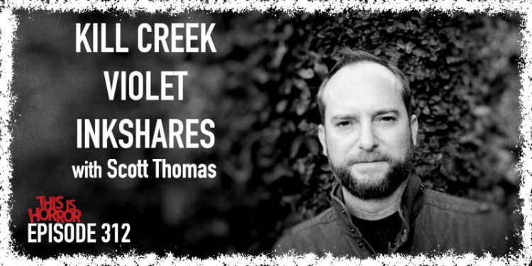 TIH 312 Scott Thomas on Kill Creek, Violet, and Inkshares