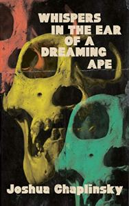 Whispers in the Ear of a Dreaming Ape by Joshua Chaplinsky - cover