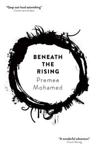Beneath the Rising by Premee Mohamed - cover