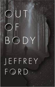 Out of Body by Jeffrey Ford - cover