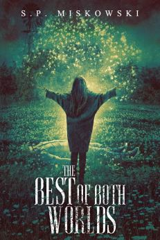 The Best of Both Worlds by S.P. Miskowski - cover