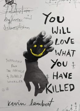 You Will Love What You Have Killed by Kevin Lambert - cover