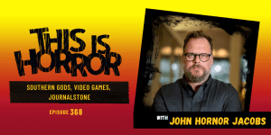 TIH 368 John Hornor Jacobs on Southern Gods, Video Games, and Journalstone
