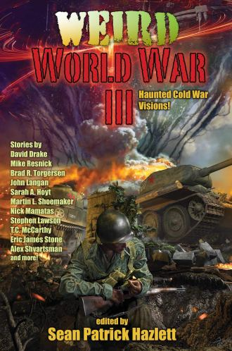 Weird World War III, edited by Sean Patrick Hazlett - cover
