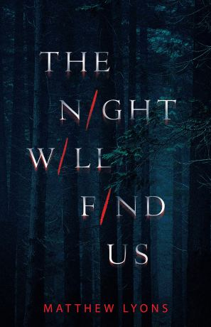 The Night Will Find Us by Matthew Lyons - cover
