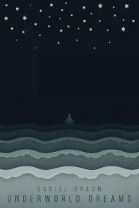 Underworld Dreams by Daniel Braum - cover
