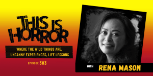TIH 383: Rena Mason on Where the Wild Things Are, Uncanny Experiences, and Life Lessons