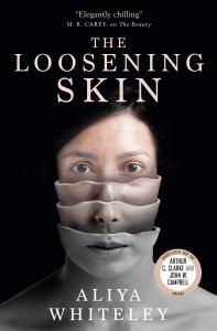 The Loosening Skin by Aliya Whiteley - cover