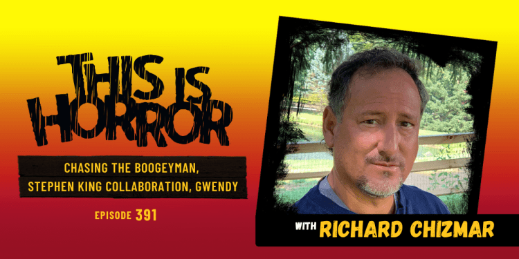 TIH 391 Richard Chizmar on Chasing The Boogeyman, Third Collaboration with Stephen King, and Gwendy