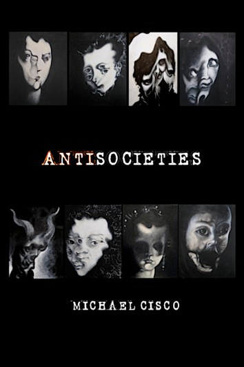 Antisocieties by Michael Cisco - cover