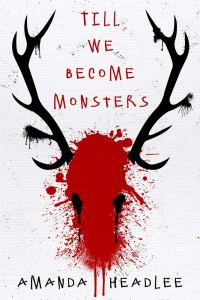 Till We Become Monsters by Amanda Headlee - cover