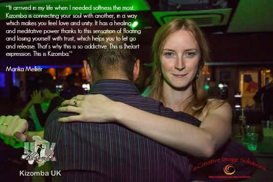 Kizomba is connecting your soul with another, in a way which makes you feel love and unity.